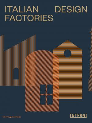 Italian Design Factories | INTERNI MAGAZINE